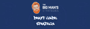 The Big Mans Strategies Draft Guide Strategy