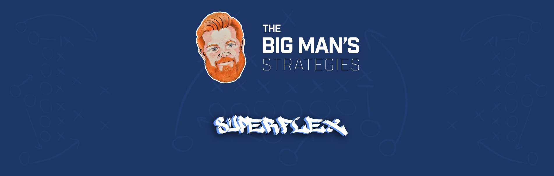 The Big Mans Strategies Superflex
