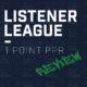 Listener League 1 Point PPR - Review