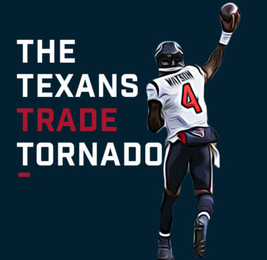 The Texans Trade Tornado